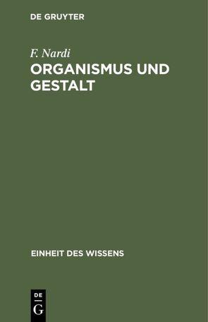 Organismus und Gestalt von Nardi,  F.