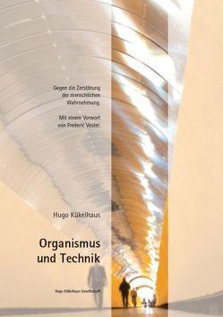 Organismus und Technik von Kükelhaus,  Hugo, Vester,  Frederic