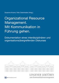 Organizational Resource Management. Mit Kommunikation in Führung gehen. von Knorre,  Susanne, Osterheider,  Felix