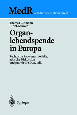 Organlebendspende in Europa von Baur,  D., Gutmann,  Thomas, Schroth,  Ulrich