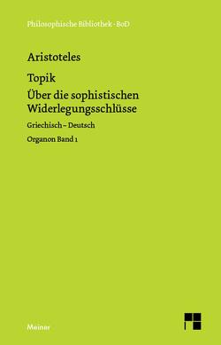 Organon / Organon. Band 1: Topik von Aristoteles, Zekl,  Hans G