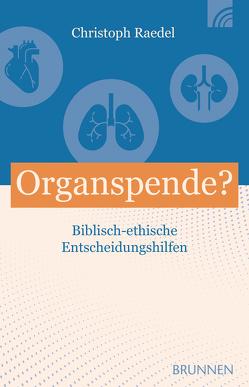 Organspende? von Raedel,  Christoph