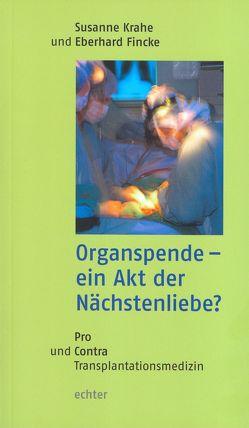 Organspende – ein Akt der Nächstenliebe? von Fincke,  Eberhard, Krahe,  Susanne