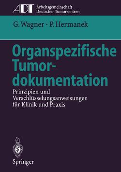 Organspezifische Tumordokumentation von Hermanek,  Paul, Koller,  M., Kußmann,  J., Lorenz,  W, Rothmund,  M., Wagner,  Gustav, Wiebelt,  H.