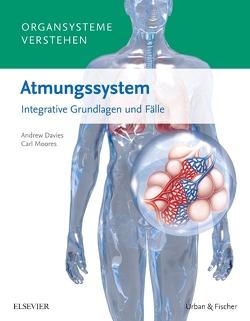 Organsysteme verstehen – Atmungssystem von Davies,  Andrew, Moores,  Carl