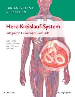 Organsysteme verstehen – Herz-Kreislauf-System von Bass,  Paul, Johnson,  Robert, Noble,  Alan, Thomas,  Alan