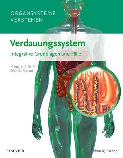 Organsysteme verstehen – Verdauungssystem von Morton,  Dion G., Smith,  Margaret E.