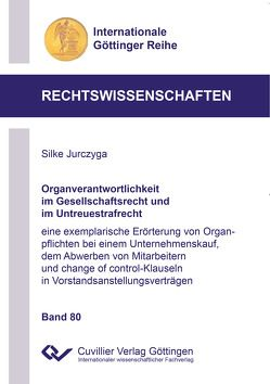 Organverantwortlichkeit im Gesellschaftsrecht und im Untreuestrafrecht von Jurczyga,  Silke