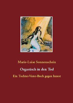 Orgastisch in den Tod von Sonnenschein,  Marie-Luise