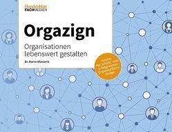 Orgazign: Organisationen lebenswert gestalten von Olavarria,  Dr. Marco