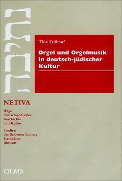 Orgel und Orgelmusik in deutsch-jüdischer Kultur von Frühauf,  Tina