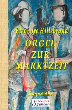Orgel zur Marktzeit von Hillebrand,  Eleonore