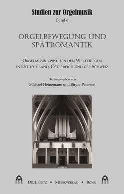 Orgelbewegung und Spätromantik von Heinemann,  Michael, Petersen,  Birger