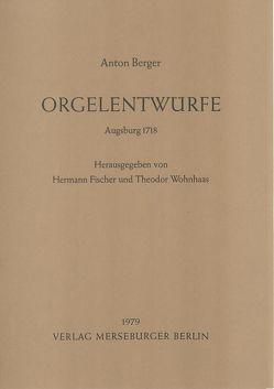 Orgelentwürfe von Berger,  Anton, Fischer,  Hermann, Wohnhaas,  Theodor