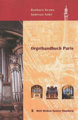 Orgelhandbuch Paris von Krauß,  Barbara, Nohr,  Andreas