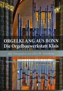 Orgelklang aus Bonn – Die Orgelbauwerkstatt Klais von Bodsch,  Ingrid, Dornhaus,  Ellen R., Lange,  Sigrid