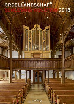 Orgellandschaft Schleswig-Holstein 2018 von Voss,  Alexander