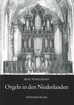 Orgeln in den Niederlanden von Busch,  Hermann J, Wisgerhof,  Bert