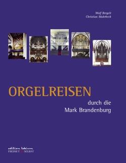 Orgelreisen durch die Mark Brandenburg von Bergelt,  Wolf