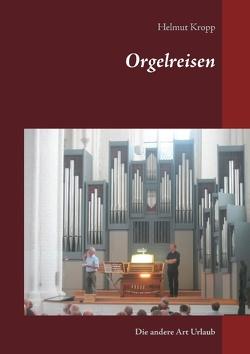Orgelreisen von Kropp,  Helmut