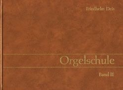 Orgelschule / Orgelschule von Deis,  Friedhelm, Fruth,  Klaus M, Hantke,  Holger, Ober,  Hermann