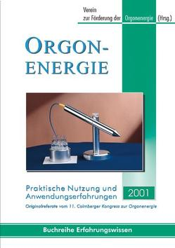 Orgonenergie – Praktische Nutzung und Anwendungserfahrungen 2001 von Verein zur Förderung der Orgonenergie