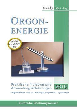 Orgonenergie – Praktische Nutzung und Anwendungserfahrungen 2016 von Verein für Orgon