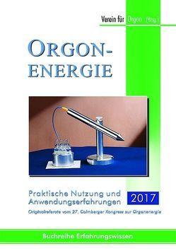 Orgonenergie – Praktische Nutzung und Anwendungserfahrungen 2017 von Verein für Orgon