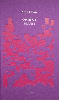 Orient Blues von Heinz,  Arno