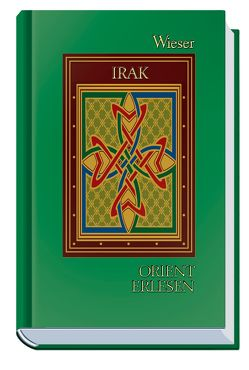 Orient Erlesen Irak von Weiss,  Walter M.
