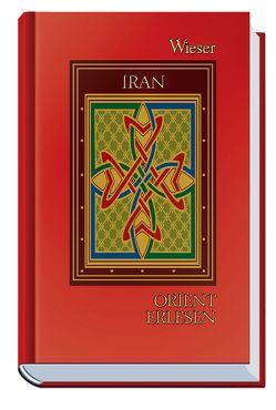 Orient Erlesen Iran von Weiss,  Walter M.