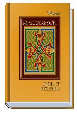 Orient Erlesen Marrakesch von Weiss,  Walter M.