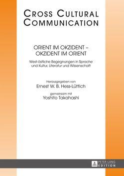 Orient im Okzident – Okzident im Orient von Hess-Lüttich,  Ernest W. B., Takahashi,  Yoshito
