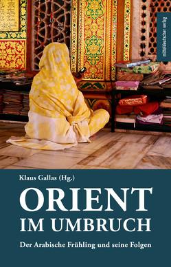 Orient im Umbruch von Gallas,  Klaus