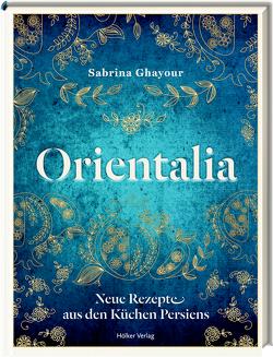 Orientalia von Ghayour,  Sabrina, Kirkham,  Kris, Schirdewahn,  Melanie