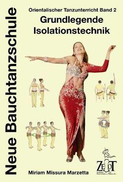 Orientalischer Tanzunterricht Band 1: Didaktik, Methodik und Organisation – Neue Bauchtanzschule von Missura Marzetta,  Miriam