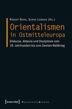 Orientalismen in Ostmitteleuropa von Born,  Robert, Lemmen,  Sarah