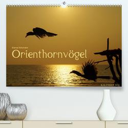 Orienthornvögel (Premium, hochwertiger DIN A2 Wandkalender 2021, Kunstdruck in Hochglanz) von Schumann,  Bianca