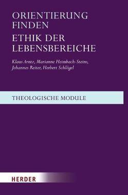 Orientierung finden von Arntz,  Klaus, Heimbach-Steins,  Marianne, Reiter,  Johannes, Schlögel,  Herbert