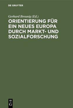 Orientierung für ein neues Europa durch Markt- und Sozialforschung von Breunig,  Gerhard
