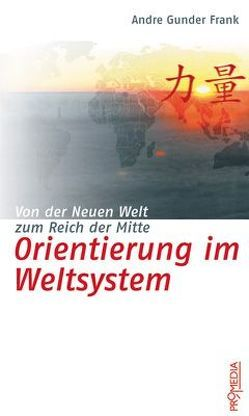 Orientierung im Weltsystem von Frank,  André G, Hödl,  Gerald