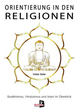 Orientierung in den Religionen von Keller,  Volker