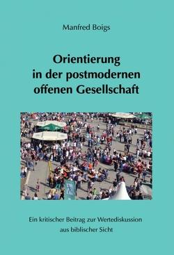 Orientierung in der postmodernen offenen Gesellschaft von Boigs,  Manfred