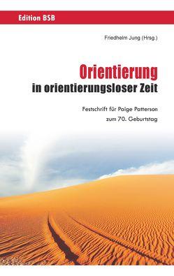 Orientierung in orientierungsloser Zeit von Jung,  Friedhelm
