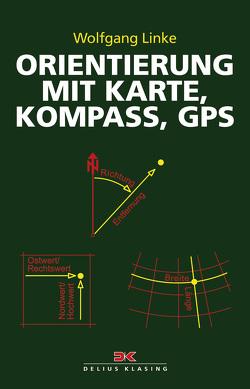 Orientierung mit Karte, Kompass, GPS von Linke,  Wolfgang