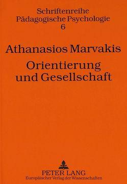 Orientierung und Gesellschaft von Marvakis,  Athanasios