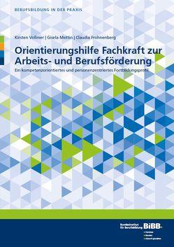 Orientierungshilfe Fachkraft zur Arbeits- und Berufsförderung von Frohnenberg,  Claudia, Mettin,  Gisela, Vollmer,  Kirsten