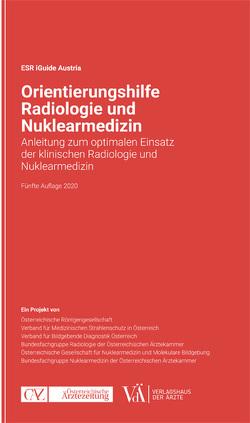 Orientierungshilfe Radiologie und Nuklearmedizin von ÖRG,  VMSÖ,  VBDO,  BURA,  OGNMB,  BFG NUK