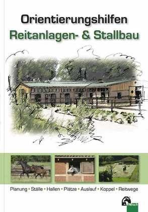 Orientierungshilfen Reitanlagen- und Stallbau von Hoffmann,  Gerlinde, Klug,  Erich