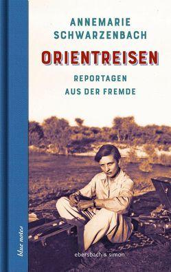 Orientreisen von Schwarzenbach,  Annemarie